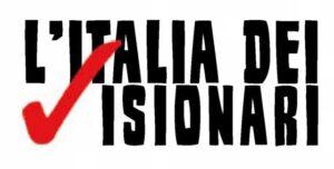 L'Italia dei Visionari